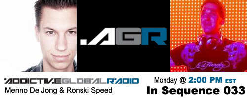 Addictive Global Radio - In Sequence 033 with Menno de Jong and Ronski Speed (09-15-08)
