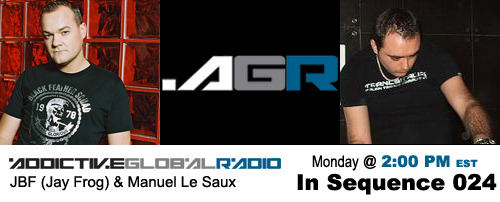 Addictive Global Radio - In Sequence 024 with JBF and Manuel Le Saux (06-23-08)
