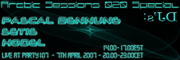 Arctic Sessions 020 with Pascal Bennung, Setis, and Hodel (04-07-07)