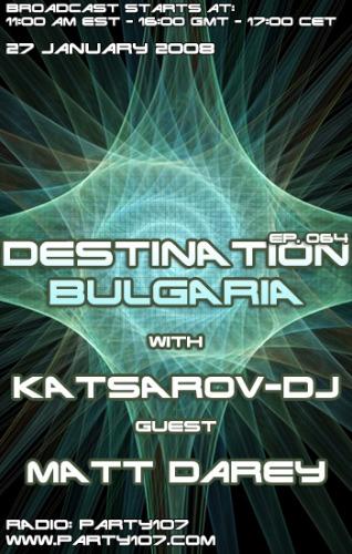 Party107 Welcomes Destination Bulgaria with Katsarov-DJ - Debut Episode With Matt Darey