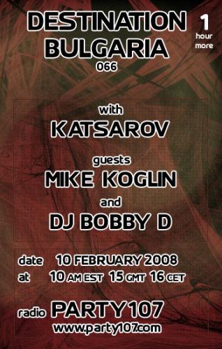 Destination Bulgaria 066 with Katsarov, Mike Koglin, and DJ Bobby D (02-10-08)