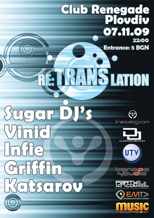 Retranslation LIVE from Club Renegade in Bulgaria with Katsarov, Griffin, Vinid, Infie, and Sugar DJs (11-07-09)