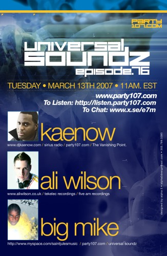 Universal Soundz 067 with BiG MiKE and Guests Kaenow and Ali Wilson (03-13-07)