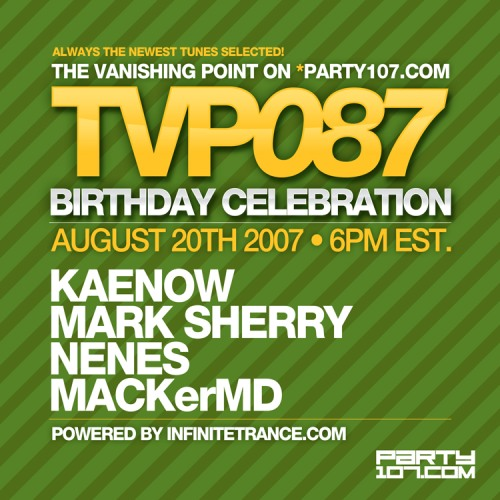 The Vanishing Point 087 Birthday Celebration with Kaenow, Mark Sherry, Nenes, and MACKerMD (08-20-07)