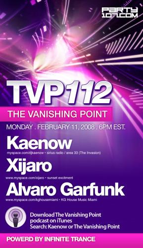 The Vanishing Point 112 with Kaenow, XiJaro, and Alvaro Garfunk (02-11-08)