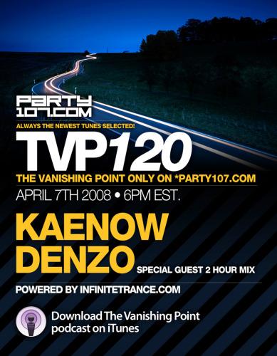 The Vanishing Point 120 with Kaenow and Denzo (04-07-08)