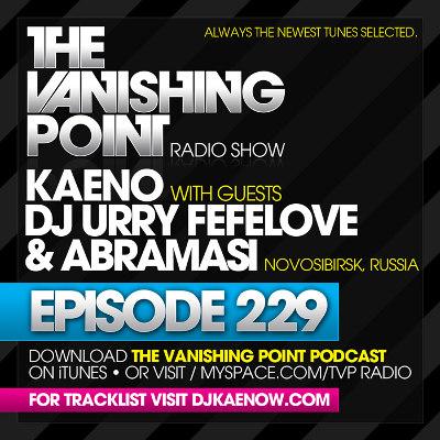 The Vanishing Point 229 with Kaeno and DJ Urry Fefelove & Abramasi (2010-05-10)
